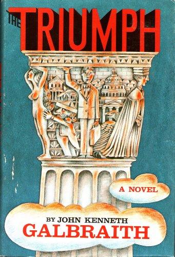 The Triumph by John Kenneth Galbraith