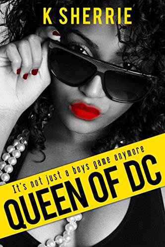 Search : Queen of D.C: It's Not Just A Boys Game Anymore (Queen of DC Book 1)