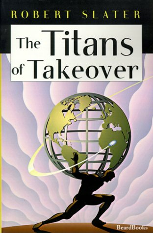 The Titans of Takeover Robert Slater