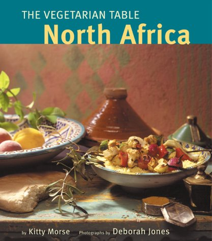 Vegetarian Table : North Africa by Kitty Morse