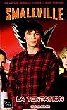 Smallville, tome 17 : La tentation par Colon