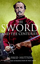 The Sword and the Centuries (Greenhill Military Paperback)