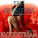 Bloodstream: A Novel of Medical Suspense Hörbuch von Tess Gerritsen Gesprochen von: Richard Poe