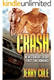 Crash: M/M Straight to Gay First Time Romance