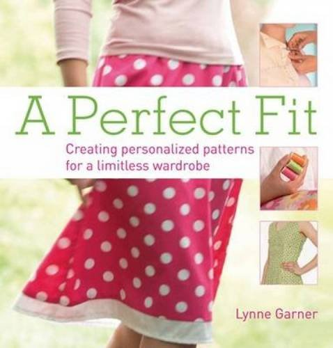Perfect Fit: Creating Personalised Patterns for a Limitless Wardrobe ebook