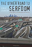The Other Road to Serfdom and the Path to Sustainable Democracy, Eric Zencey, 1584659610