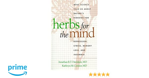 and Insomnia Stress Herbs for the Mind: What Science Tells Us about Natures Remedies for Depression Memory Loss