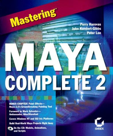 Mastering Maya Complete 2: Perry Harovas, Peter Lee, John L