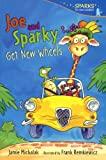 Joe And Sparky Get New Wheels (Turtleback School & Library Binding Edition) (Candlewick Sparks)