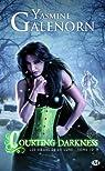 Les Soeurs de la Lune, tome 10 : Courting Darkness par Galenorn/Yasmine