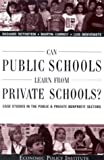 img - for Can Public Schools Learn From Private Schools: Case Studies in the Public and Private Nonprofit Sectors book / textbook / text book