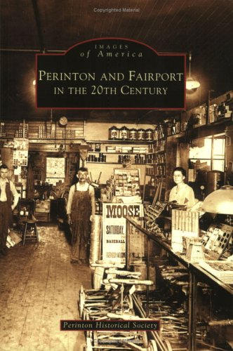 Perinton and Fairport in the 20th Century (NY) (Images of America)