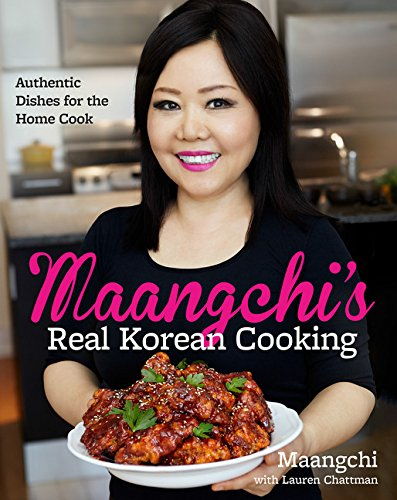 Maangchis Real Korean Cooking  Authentic Dishes For The Home Cook