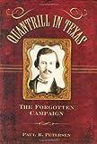 Quantrill in Texas, Paul R. Petersen, 158182582X