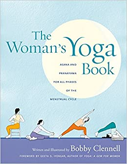 The Womans Yoga Book Asana And Pranayama For All Phases Of Menstrual Cycle Bobby Clennell 9781930485181 Amazon Books