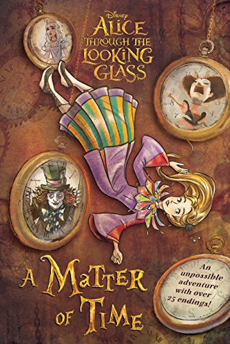 Alice in Wonderland: Through the Looking Glass: A Matter of Time
