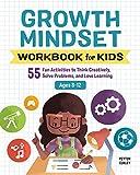 Growth Mindset Workbook for Kids: 55 Fun Activities