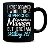 I never dreamed I would be a Super Cool Operations Manager - Mug