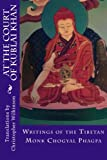 At the Court of Kublai Khan: Writings of the Tibetan Monk Chogyal Phagpa