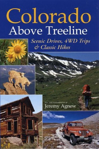 Colorado Above Treeline: Scenic Drives, 4WD Trips, And Classic Hikes
