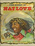 The Story of Nat Love, Robert H. Miller, 0382243897