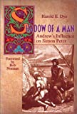 Shadow of a Man, Harold E. Dye, 1881576752
