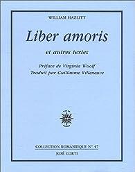 Liber amoris et autres textes par William Hazlitt