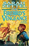 The Firebird's Vengeance, Sarah Zettel, 0765347237
