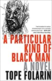 Image of A Particular Kind of Black Man: A Novel