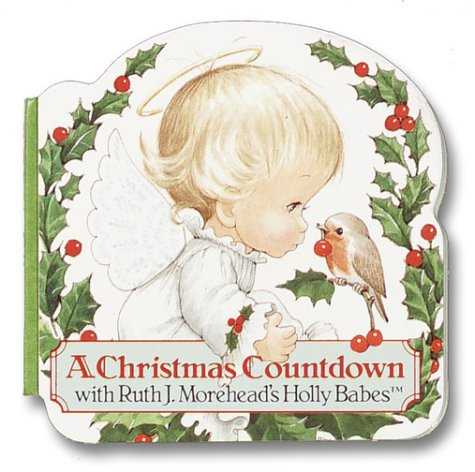 A Christmas Countdown with Ruth J. Morehead's Holly Babes (A Chunky Book(R)) Babe Ruth Numbers