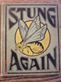 STUNG AGAIN / COMPILED BY E. C. LEWIS.