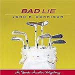 Bad Lie: Jack Austin PGA Tour Mystery Series, Book 4 | John R. Corrigan