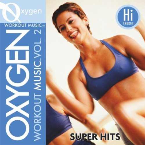 Oxygen Workout Music Vol. 2 - Super Hits - 128 Bpm for Running, Walking, Elliptical, Treadmill, Aerobics, Fitness ()