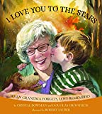 I Love You to the Stars: When Grandma Forgets, Love Remembers