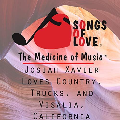 Josiah Xavier Loves Country, Trucks, and Visalia, California
