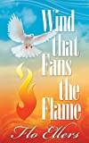 Wind That Fans the Flame, Flo Ellers, 0942507460