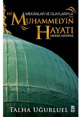 Mekanlar ve Olaylariyla Hz. Muhammed