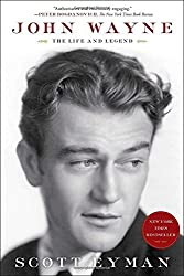 John Wayne: The Life and Legend by Scott Eyman (2015-04-21)