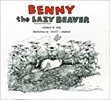 Benny the Lazy Beaver, George W. Fisk, 0962050717