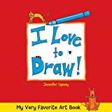 I Love to Draw!, Jennifer Lipsey, 157990629X