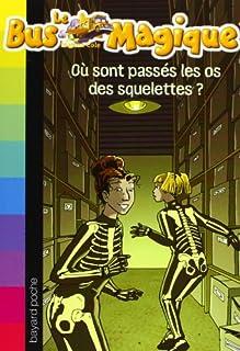 Le bus magique [4] : Où sont passés les os des squelettes ?, Cole, Joanna