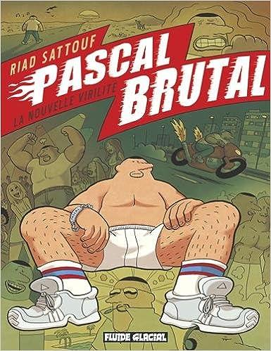 En ligne téléchargement Pascal Brutal, Tome 1 : La nouvelle virilité pdf