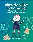 When My Autism Gets Too Big!, Kari Dunn Buron Brenda Smith Myles (Foreword), 193128251X