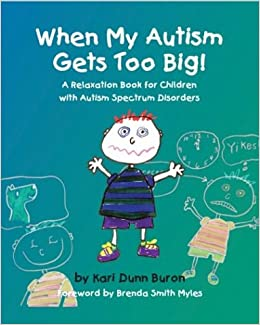 I Gave My Child Autism >> When My Autism Gets Too Big A Relaxation Book For Children
