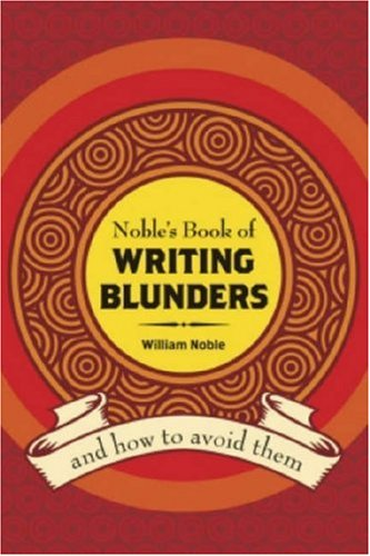 Read Online Noble's Book of Writing Blunders (And How To Avoid Them) ebook
