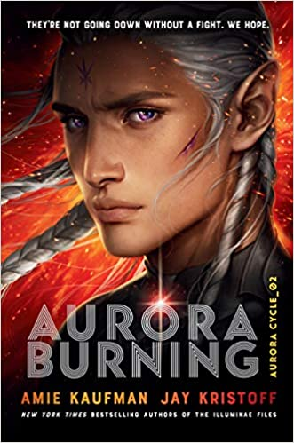 Amazon.com: Aurora Burning (The Aurora Cycle) (9781524720926): Kaufman,  Amie, Kristoff, Jay: Books