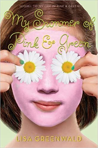 Book My Summer of Pink & Green: Pink & Green Book Two by Greenwald, Lisa (2014)