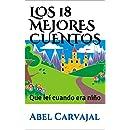 LOS 18 MEJORES CUENTOS: Que leí cuando era niño (Spanish Edition)