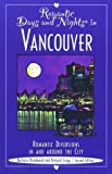 Romantic Days and Nights in Vancouver, Barbara Braidwood and Richard Cropp, 0762706546