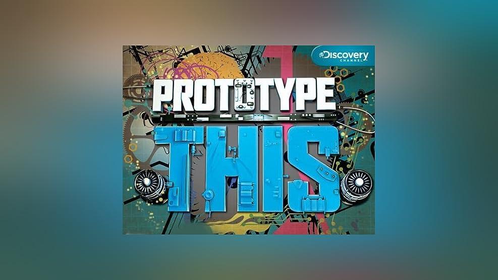 Prototype This! Season 1